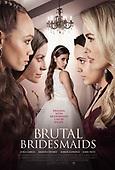 February 26, 2021 (USA): Lifetime Movie Network's 'Brutal Bridesmaids' Original Film