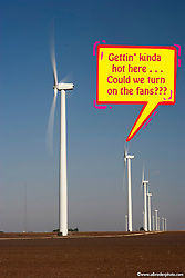 Wind fans really take excess energy out of the atmosphere,  producing over 10GB of renewable power in Texas.