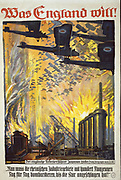 World War I 1914-1918: 'What England Wants' 1918 German propaganda poster showing British planes bombing a factory, a response to article by a Member of Parliament saying Rhine industry must be bombed to destruction.