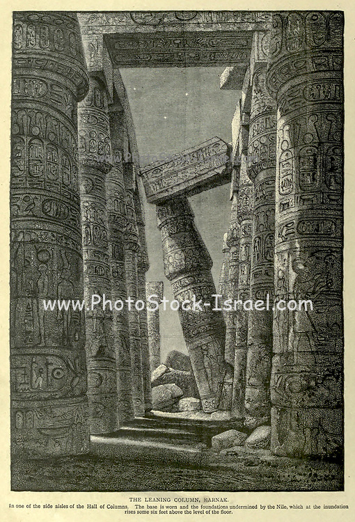 THE LEANING COLUMN, KARNAK. In one of the side aisles of the Hall of Columns. The base is worn and the foundations undermined by the Nile, which at the inundation rises some six feet above the level of the floor. Wood engraving from 'Picturesque Palestine, Sinai and Egypt' by Wilson, Charles William, Sir, 1836-1905; Lane-Poole, Stanley, 1854-1931 Volume 4. Published in 1884 by J. S. Virtue and Co, London