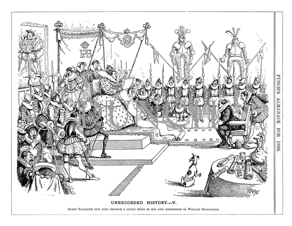 Unrecorded History. - V. Queen Elizabeth just runs through a little thing of her own composition to William Shakespeare. (a Victorian cartoon shows Elizabeth I reciting a poem or play on a long scroll at court infront of a portrait of Henry VIII)