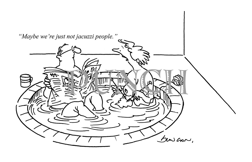 """""""Maybe we're just not jacuzzi people."""""""