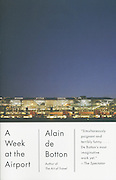 """US edition book cover of Alain de Botton's """"A Week at the Airport: A Heathrow Diary"""" containing photography by Richard Baker."""