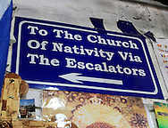 iA sign on the way to the Church of the Nativity in Bethlehem, Israel<br /> Photo by Dennis Brack
