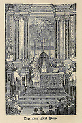 Pope Pius first Mass From ' The pictorial Catholic library ' containing seven volumes in one: History of the Blessed Virgin -- The dove of the tabernacle -- Catholic history -- Apparition of the Blessed Virgin -- A chronological index -- Pastoral letters of the Third Plenary. Council -- A chaplet of verses -- Catholic hymns  Published in New York by Murphy & McCarthy in 1887