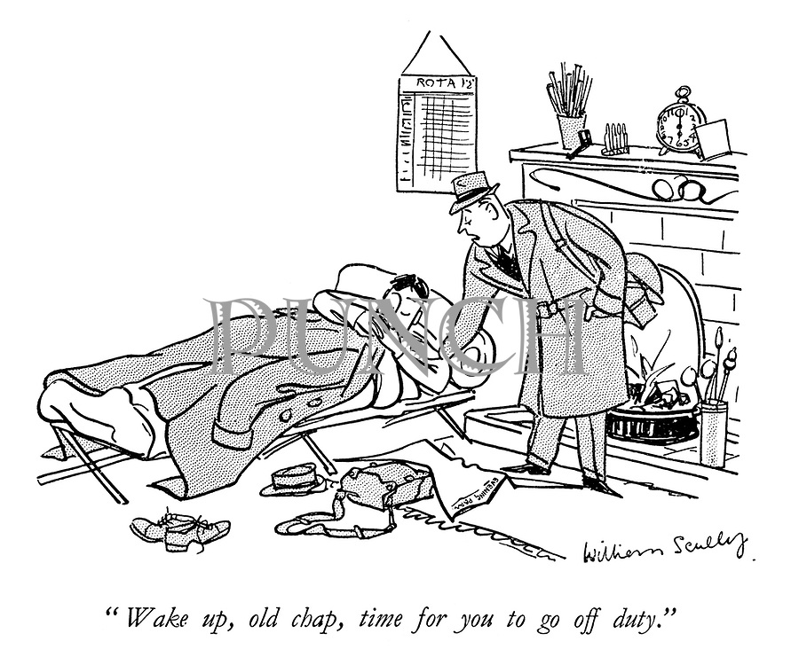 """""""Wake up, old chap, time for you to go off duty."""""""
