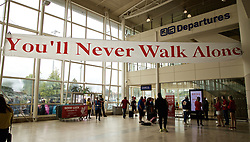 """LIVERPOOL,  ENGLAND - Friday, May 31, 2019: A """"You'll Never Walk Alone"""" banner at John. Lennon Airport ahead of the. UEFA Champions League Final between Tottenham Hotspur FC and Liverpool FC in Madrid. (Pic by David Rawcliffe/Propaganda)"""