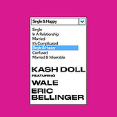 """August 27, 2021 - WORLDWIDE: Kash Doll, Wale, Eric Bellinger """"Single & Happy"""" Music Single Release"""