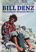 Bill Denz, New Zealand mountaineer - book cover of biography by Paul Maxim