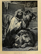 Daniel in the Den of Lions from ' The Doré family Bible ' containing the Old and New Testaments, The Apocrypha Embellished with Fine Full-Page Engravings, Illustrations and the Dore Bible Gallery. Published in Philadelphia by William T. Amies in 1883