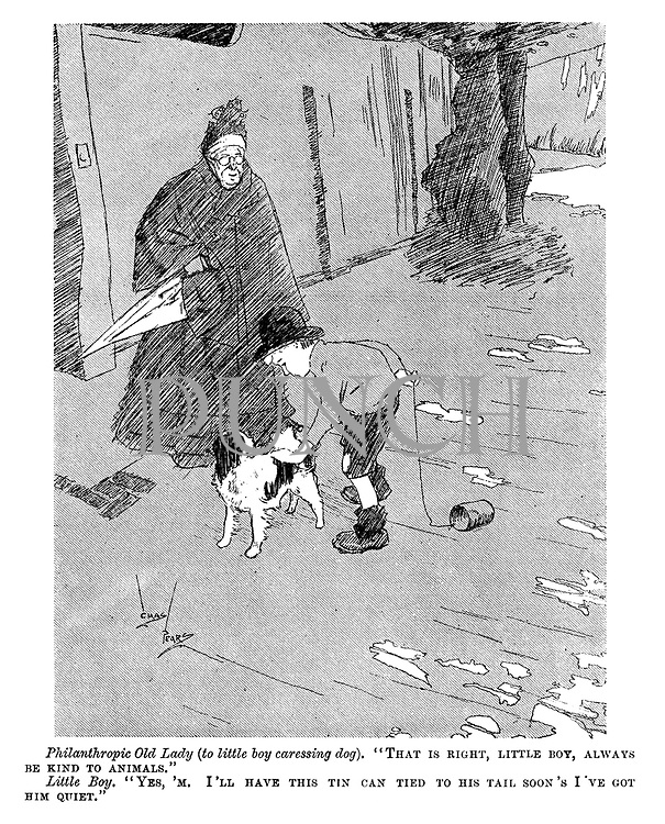 """Philanthropic Old Lady (to little boy caressing dog). """"That is right, little boy, always be kind to animals."""" Little Boy. """"Yes, 'm. I'll have this tin can tied to his tail soon's I've got him quiet."""""""