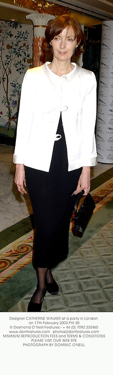 Designer CATHERINE WALKER at a party in London on 17th February 2003.PHI 30