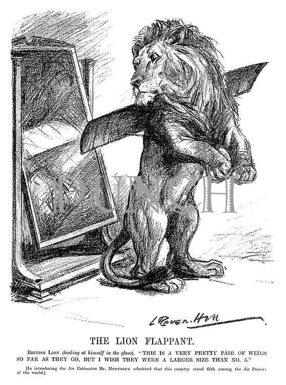 """The Lion Flappant. British Lion (looking at himself in the glass). This is a very pretty pair of wings so far as they go, but I wish they were a larger size than no. 5."""" [In introducing the Air Estimates Mr Montague admitted that this country stood fifth among the air powers of the world.] (an InterWar cartoon shows the British Lion measuring his wings in a mirror)"""