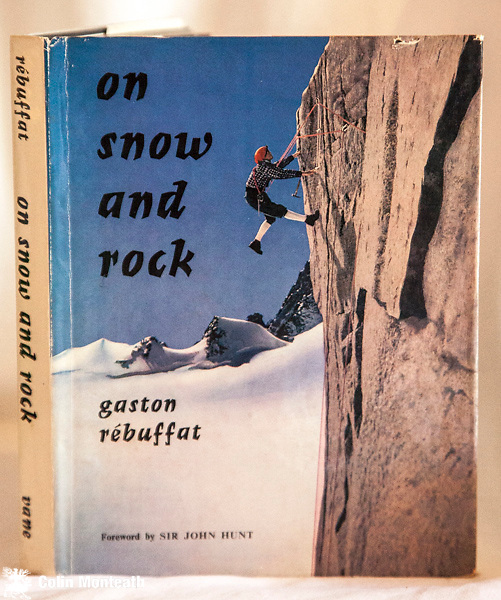 ON SNOW & ROCK,  Gaston Rebuffat, Nicholas Vane, London, 1965 reprint, VG 208 page hardback in VG jacket, tape marks and previous owner's signature on endpapers, B&W and colour plates....everyone worshipped Rebuffat in the 1960s...a great instruction book, classic mountain photography - $NZ 55
