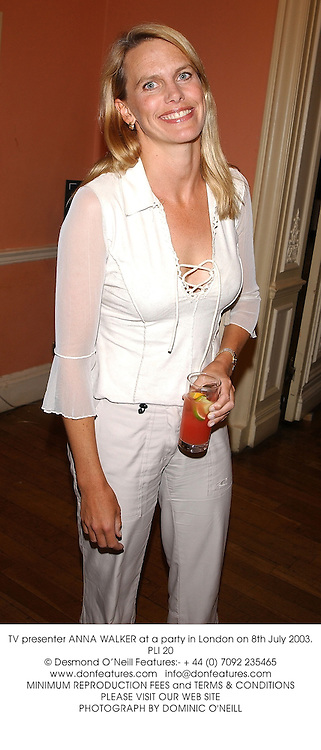 TV presenter ANNA WALKER at a party in London on 8th July 2003.PLI 20