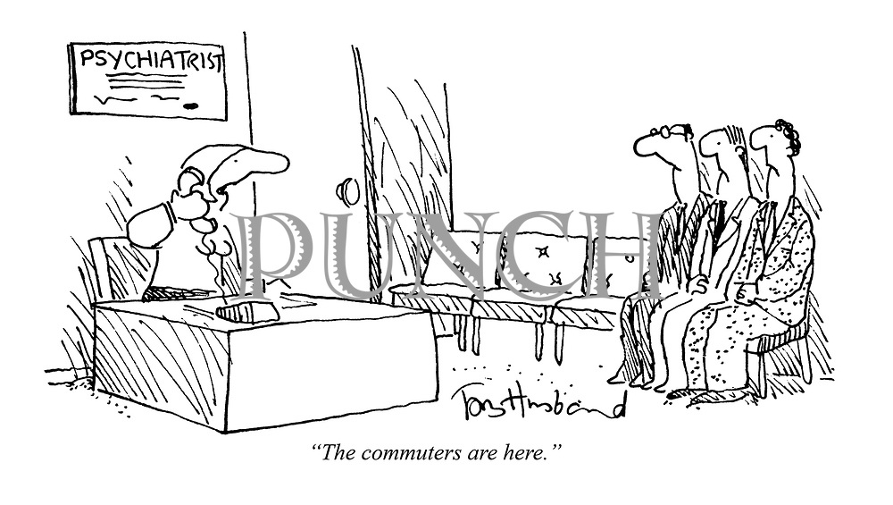 """""""The commuters are here."""""""