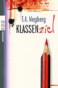 book cover T.A. Wegberg Klassenziel. <br /> Image - Oote Boe photography