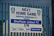 Next Home Game sign during the EFL Sky Bet Championship match between Sheffield Wednesday and Sheffield Utd at Hillsborough, Sheffield, England on 24 September 2017. Photo by Adam Rivers.