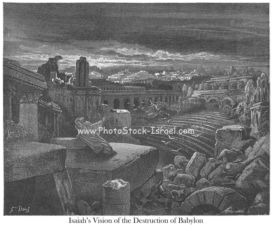 Isaiah's Vision of the Destruction of Babylon Isaiah 13:20-21 From the book 'Bible Gallery' Illustrated by Gustave Dore with Memoir of Dore and Descriptive Letter-press by Talbot W. Chambers D.D. Published by Cassell & Company Limited in London and simultaneously by Mame in Tours, France in 1866