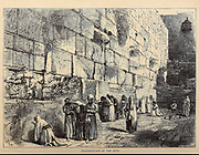 Jewish men and women pray together at the Wailing-Place of the Jews [Wailing Wall or Western Wall] Jerusalem, From the book 'Those holy fields : Palestine, illustrated by pen and pencil' by Manning, Samuel, 1822-1881; Religious Tract Society (Great Britain) Published in 1874