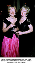 Left to right, MRS PETER SIDEBOTTOM and three day eventer VIRGINIA LENG, at a ball in London on January 21st 1997. LUY 51