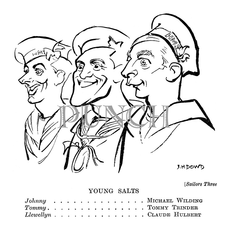 Sailors Three: Young Salts. Johnny: Michael Wilding, Tommy: Tommy Trinder, Llewellyn: Claude Hulbert
