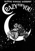"Cover of the music to 'Crazy for You' a musical with lyrics by Ira Gershwin and music by George Gershwin. Billed as ""The New Gershwin Musical Comedy"", it was based on the song writing team's 1930 production, Girl Crazy, but uses songs from several other prod"