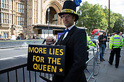 Anti Brexit protester as Jacob Rees-Mogg with more lies for the queen in Westminster on the day after Parliament voted to take control of Parliamentary proceedings and prior to a vote on a bill to prevent the UK leaving the EU without a deal at the end of October, on 4th September 2019 in London, England, United Kingdom. Yesterday Prime Minister Boris Johnson faced a showdown after he threatened rebel Conservative MPs who vote against him with deselection, and vowed to aim for a snap general election if MPs succeed in a bid to take control of parliamentary proceedings to allow them to discuss legislation to block a no-deal Brexit.
