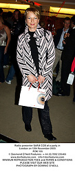 Radio presenter SARA COX at a party in London on 12th November 2003.<br /> POK 105
