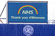 NHS #RHEROES sign during the EFL Sky Bet Championship match between Queens Park Rangers and Barnsley at the Kiyan Prince Foundation Stadium, London, England on 20 June 2020.