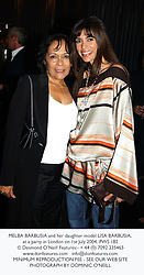 MELBA BARBUSIA and her daughter model LISA BARBUSIA, at a party in London on 1st July 2004.PWS 182