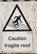 Sign Caution Fragile Roof