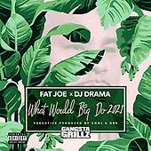 "August 13, 2021 - WORLDWIDE: Fat Joe, DJ Drama, Cool & Dre ""What Would Big Do 2021"" Album Release"