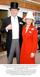 MR ANTHONY BURRELL and his wife  LADY LOUISE BURRELL sister of the 13th Duke of Argyll, at Royal Ascot on 18th June 2002.	PBC 202