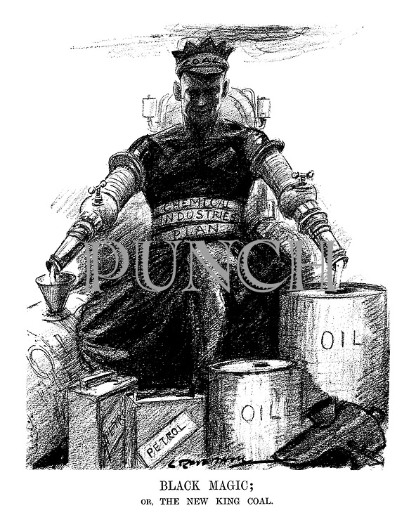 Black Magic; Or, the New King Coal. (King Coal uses the Chemical Industries Plan to pour out oil and petrol into tanks)