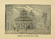 Cathedral and Leaning Tower of Pisa, Italy From ' The pictorial Catholic library ' containing seven volumes in one: History of the Blessed Virgin -- The dove of the tabernacle -- Catholic history -- Apparition of the Blessed Virgin -- A chronological index -- Pastoral letters of the Third Plenary. Council -- A chaplet of verses -- Catholic hymns  Published in New York by Murphy & McCarthy in 1887