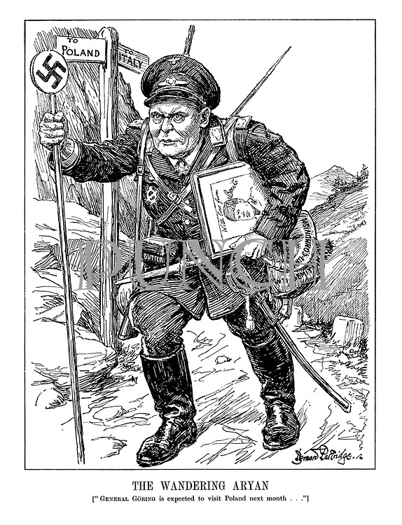 """The Wandering Aryan. [""""General Goring is expected to visit Poland next month...""""] (Goring brings provisions on his journey- butter, a portrait of Mussolini, Anti-Communism and Anti-Semitism gunpowder, and is fully armed with cutless, dagger, rifle and Swastika staff)"""
