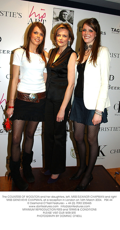 The COUNTESS OF WOOLTON and her daughters, left, MISS ELEANOR CHAPMAN and right MISS GENEVIEVE CHAPMAN, at a reception in London on 16th March 2004.PSK 44