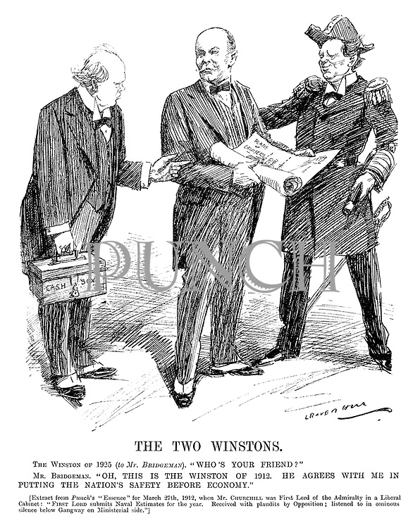 "The Two Winstons. The Winston of 1925 (to Mr Bridgeman). ""Who's your friend?"" Mr Bridgeman. ""Oh, this is the Winston of 1912. He agrees with me in putting the nation's safety before economy."" [Extract from Punch's ""essence"" for March 27th, 1912, when Mr Churchill was First Lord of the Admiralty in a Liberal Cabinet: ""First Lord submits naval estimates for the year. Recieved with plaudits from the opposition; listened to in ominious silence below Gangway on Ministerial side.""] (a cartoon showing Churchill dopplegangers, one with Cash Box and one dressed in navy uniform near William Bridgeman's Plans of Cruisers during the InterWar era)"