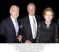 Left to right, SIR DENIS THATCHER, LORD BELL and BARONESS THATCHER, at a reception in London on 17th September 2002.PDH 152