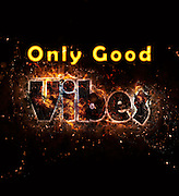 Famous humourous quotes series: Only Good Vibes with fire and flames