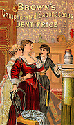 Brown's Camphorated Saponaceous Dentifrice  -  for sale everywhere. 25cents per bottle.  American trade card for toothpaste. Chromolithograph c1890.
