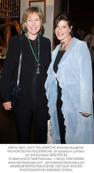 Left to right, LADY TOLLEMACHE and her daughter the HON.SELINA TOLLEMACHE, at a party in London on 3rd October 2002.PDT 86