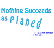 Famous quotes series: Nothing succeeds as planed