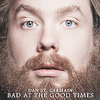 Dan St. Germain - Bad at the Good Times - Available from A Special Thing Records
