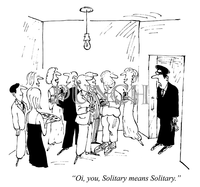 """""""Oi, you, Solitary means Solitary."""""""