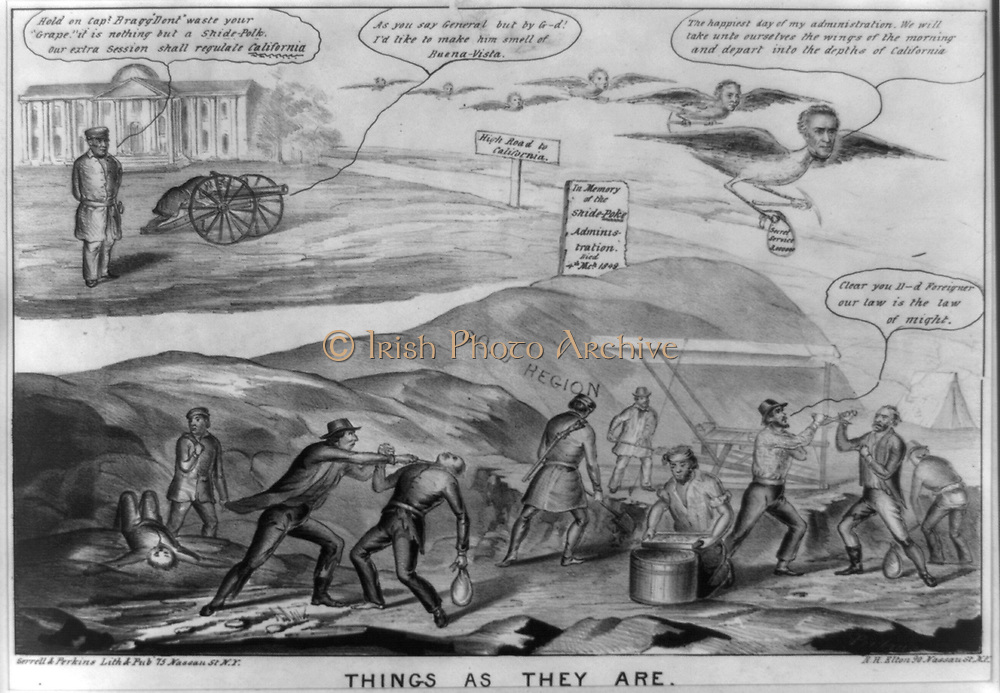 Things as They Are 1849.  picture of conditions in the goldfields of California during the 1849 Gold Rush contains a backhanded swipe at the outgoing Polk administration. Henry Serrell & S. Lee Perkins