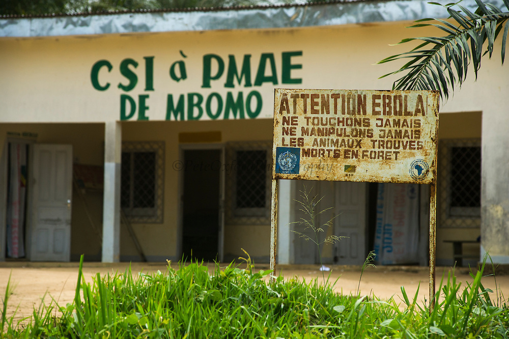 Ebola warning sign<br /> outside of Centre de Santé Intégré (local health centre)<br /> Mbomo Village<br /> Odzala - Kokoua National Park<br /> Republic of Congo (Congo - Brazzaville)<br /> AFRICA