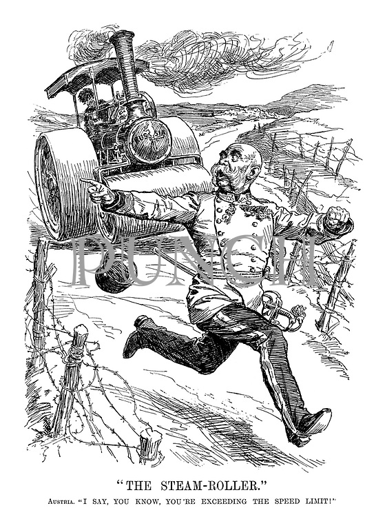 """""""The Steam-Roller."""" Austria. """"I say, you know, you're exceeding the speed limit!"""""""