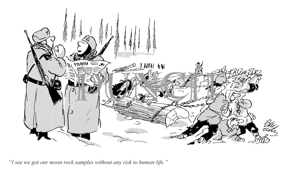 """""""I see we got our moon rock samples without any risk to human life."""" (a 1970s cartoon from Punch shows Soviet slave labour being worked to death to retrieve moon rock samples)"""